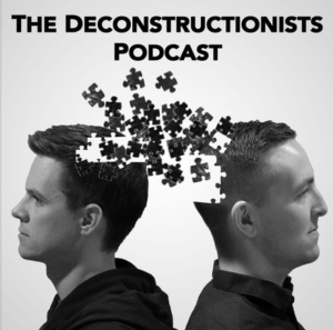 The Deconstructionist Podcast